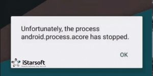Android.Process.Acore Has Stopped
