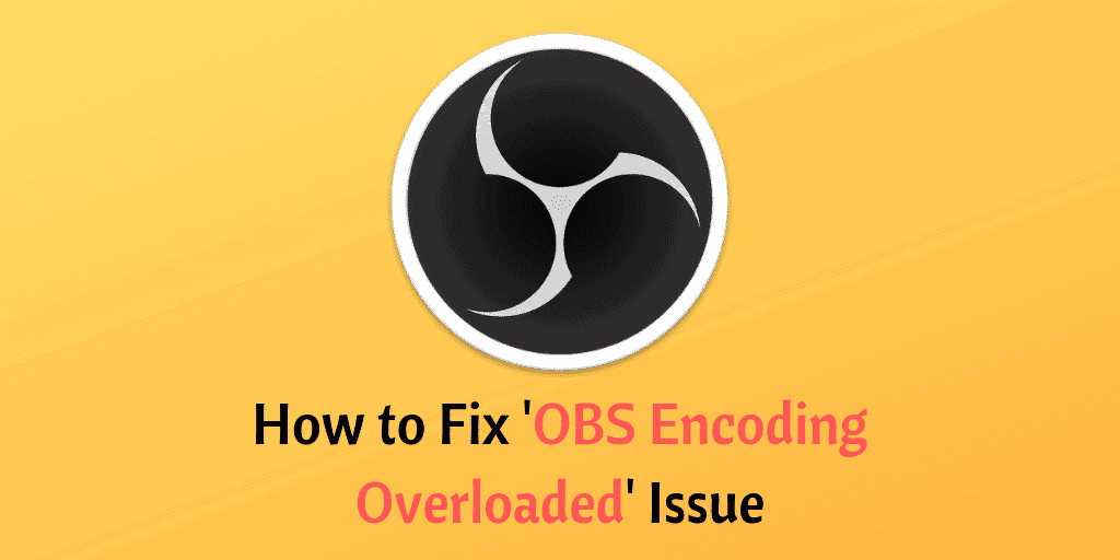 OBS Encoding Overloaded