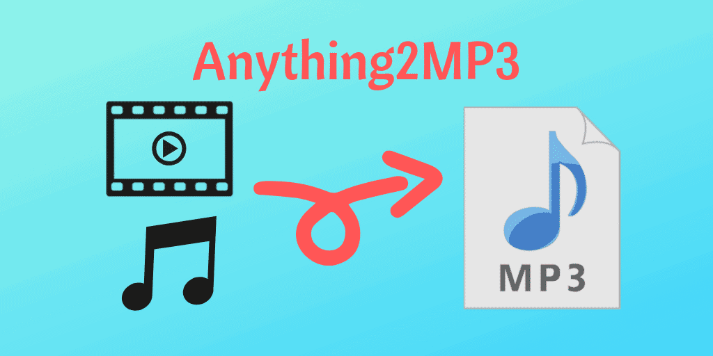 Anything2MP3