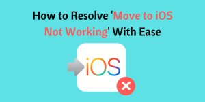 Move to iOS Not Working