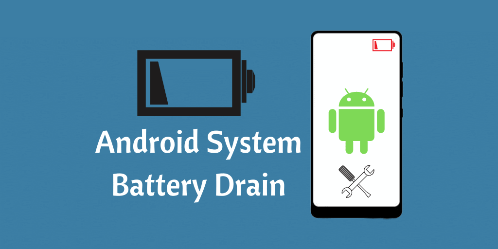 Android System Battery Drain