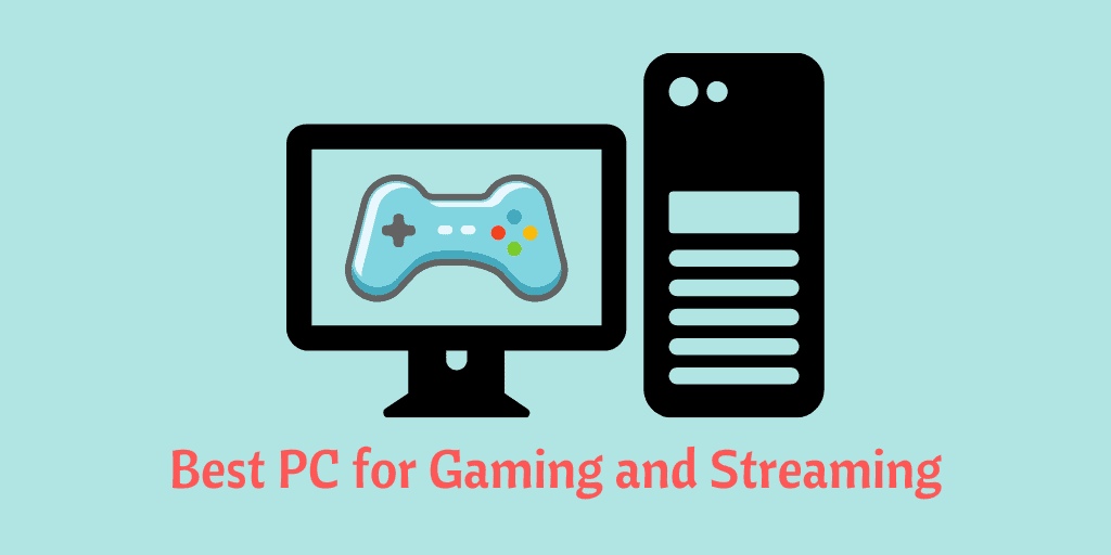 best streaming PC