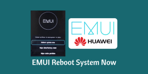 EMUI Reboot System Now