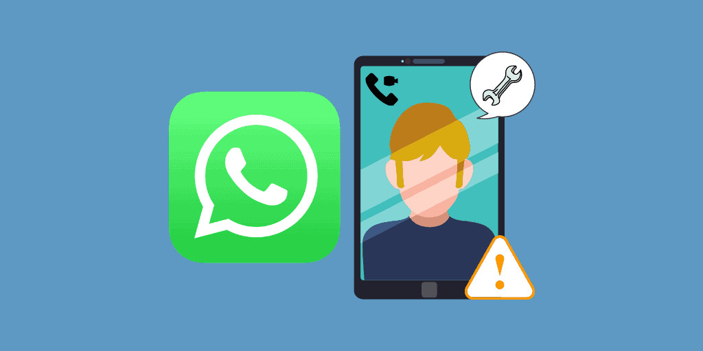 WhatsApp Video Call Not Working