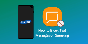 How to Block Text Messages on Samsung
