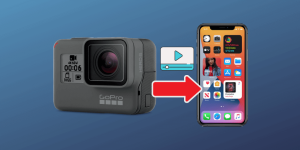 How to Transfer GoPro Videos to iPhone
